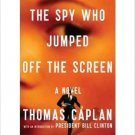 The Spy Who Jumped Off the Screen. Book.   Thomas M Caplan