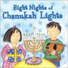 Eight Nights of Chanukah Lights (Sparkle 'n' Twinkle Books) Board book.  Dian Curtis Regan