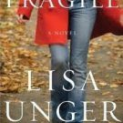 Fragile. Book.   Lisa Unger
