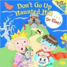 Don't Go Up Haunted Hill...or Else! . Book.