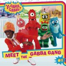 Meet the Gabba Gang (Yo Gabba Gabba!) . Book  Irene Kilpatrick