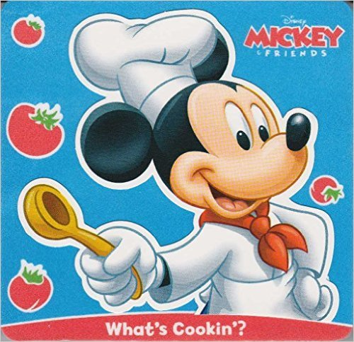 Disney Foam Covered Board Book ~ Mickey Mouse: What's Cooking