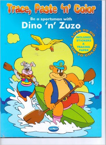 Trace, Paste 'N' Color Be a Sportsman with Dino 'N' Zuzo . Activity Book