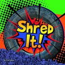 Shred It! (Destruction) Board book .  Erin Edison