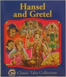 Hansel and Gretel (Dolphin Books Classic Tales Collection). Book