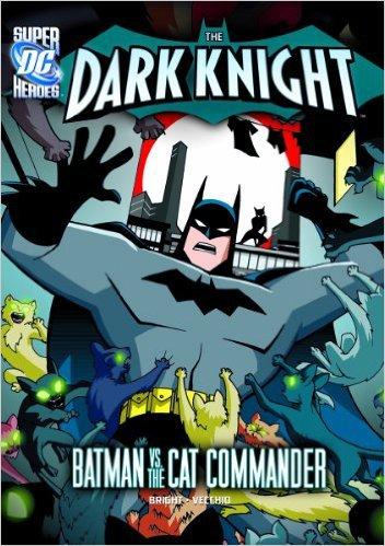 The Dark Knight: Batman vs. the Cat Commander (Dc Super Heroes). Book.   J.E. Bright