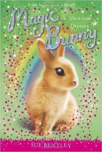 Vacation Dreams #2 (Magic Bunny) . Book.  Sue Bentley