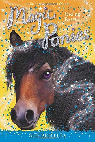 Riding Rescue #6 (Magic Ponies) . Book.   Sue Bentley