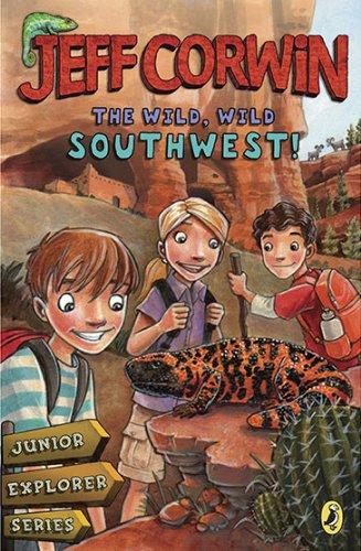The Wild, Wild Southwest!: Junior Explorer Series Book 3 (Jeff Corwin)