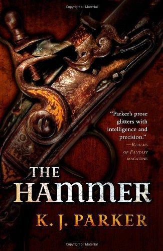The Hammer. Book.  K. J. Parker