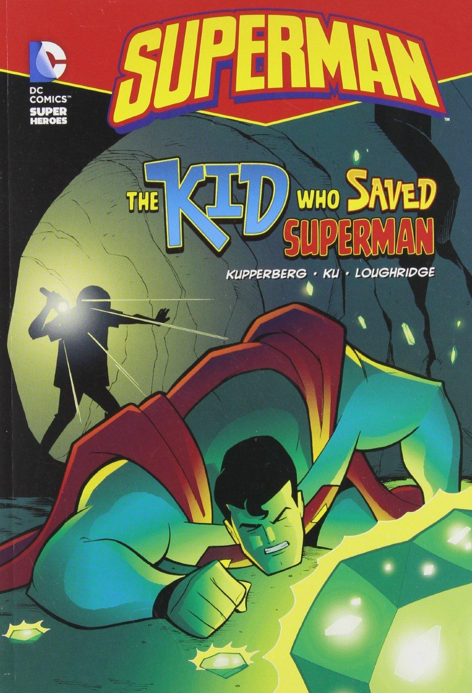 The Kid Who Saved Superman . Book.  Paul Kupperberg