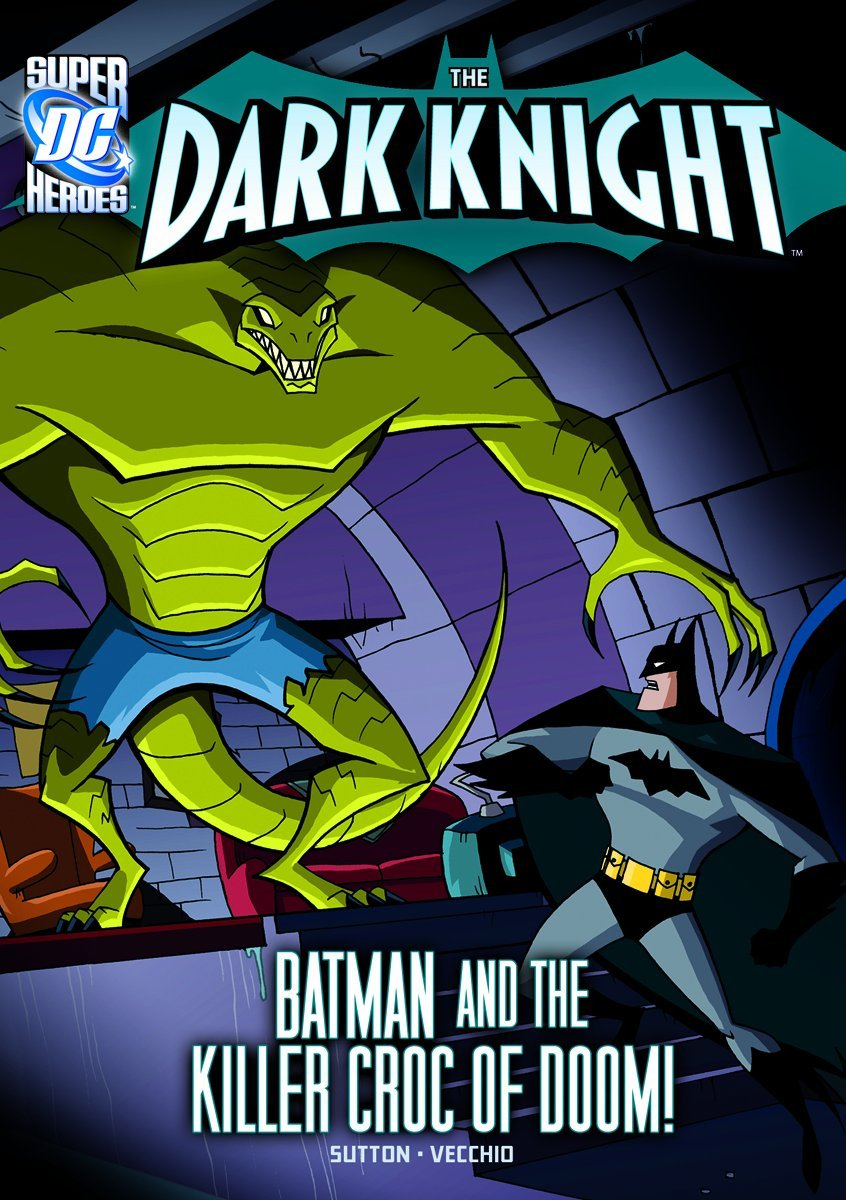 The Dark Knight: Batman and the Killer Croc of Doom! . Book.  Laurie S Sutton