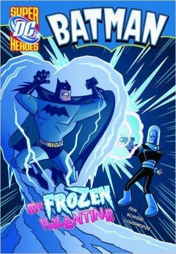 My Frozen Valentine (Batman) by Fein, Eric. Book.