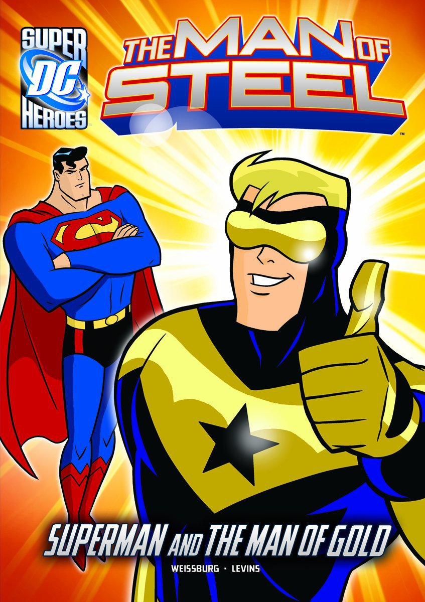 The Man of Steel: Superman and the Man of Gold. Book.   Paul Weissburg