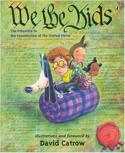 By David Catrow - We the Kids . Book .