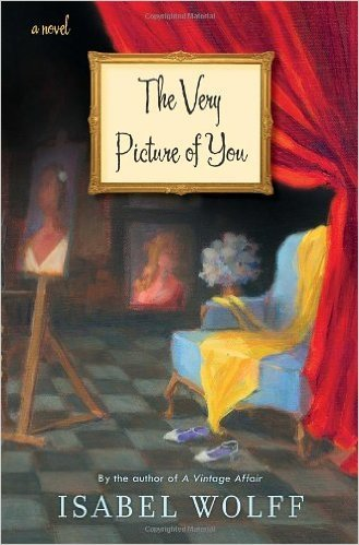 By Isabel Wolff:The Very Picture of You: A Novel. Book.