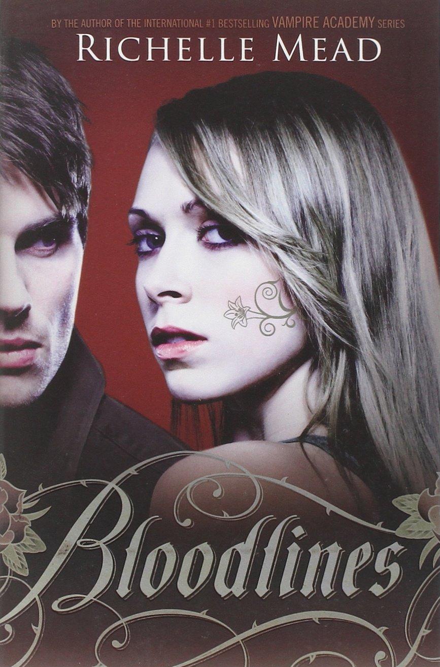 Bloodlines. Book.    Richelle Mead