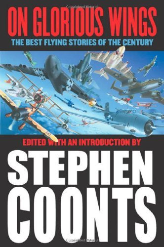 On Glorious Wings: The Best Flying Stories of the Century. Book.    Stephen Coonts