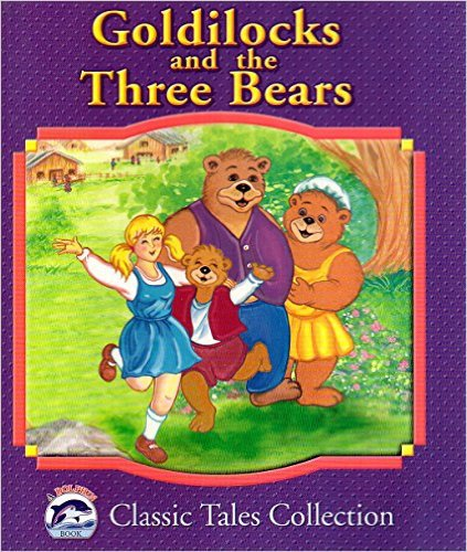 Goldilocks and the Three Bears (Dolphin Books Classic Tales Collection). Book.