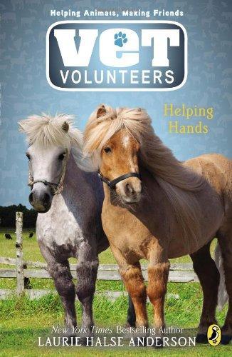 Vet Volunteers 15 Helping Hands. Book.  Laurie Halse Anderson