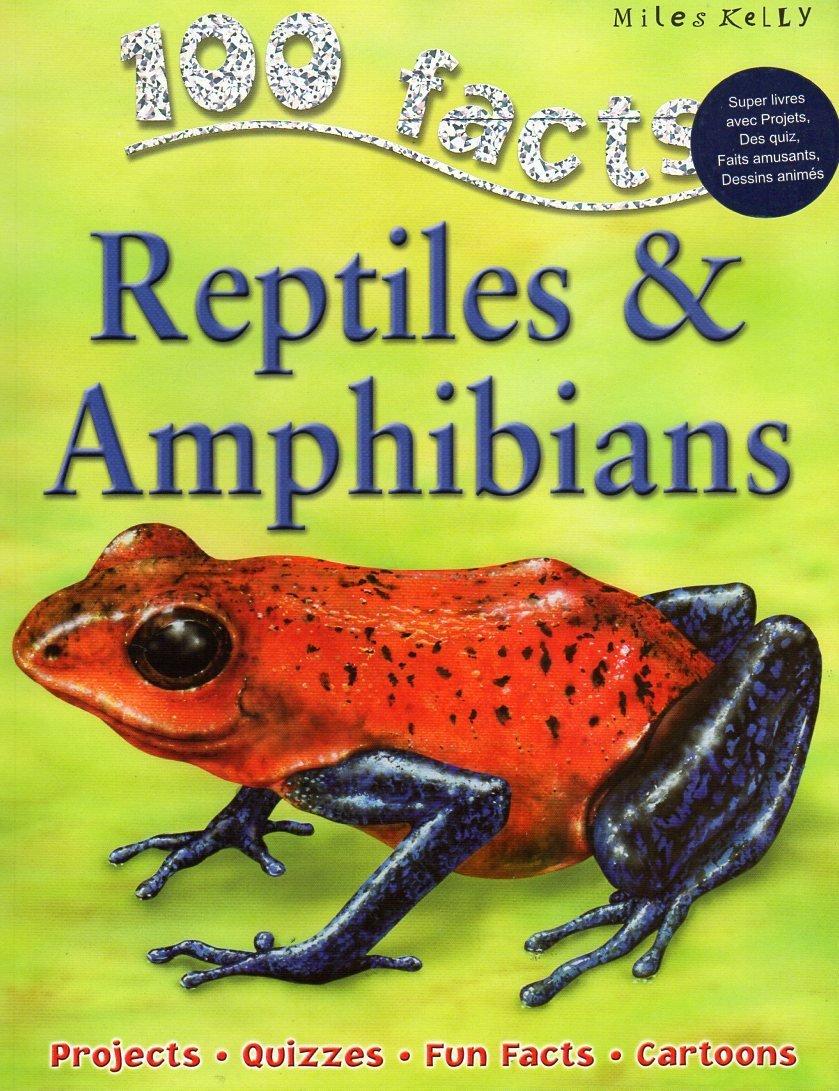 Reptiles & Amphibians (100 Facts).  Book. Steve Parker