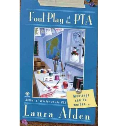 Foul Play At the PTA. Book.   Laura Alden