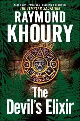 Raymond Khoury'sThe Devil's Elixir . Book.