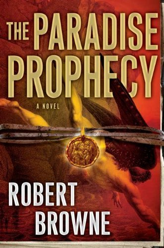 The Paradise Prophecy  . Book.  Robert Browne