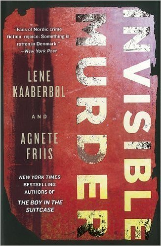 Invisible Murder (A Nina Borg Novel) . Kaaberbol Lene, Friis Agnete . Book.