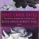 Black Dahlia & White Rose: Stories by Oates, Joyce Carol. Book.