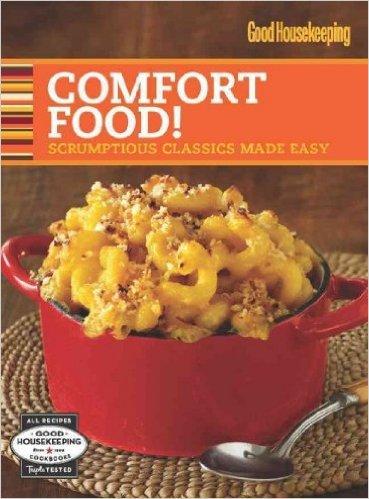 Good Housekeeping Comfort Food! Book .