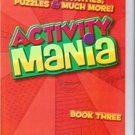 Activity Mania, Games, Activities, Puzzles, & Much More, Book Three