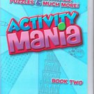 Activity Mania, Games, Activities, Puzzles, & Much More, Book Two
