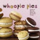Whoopie Pies : Dozens of Mix 'em, Match 'em, Eat 'em Up Recipes [Hardcover]