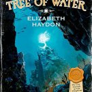 The Tree of Water (The Lost Journals of Ven Polypheme) by Haydon, Elizabeth