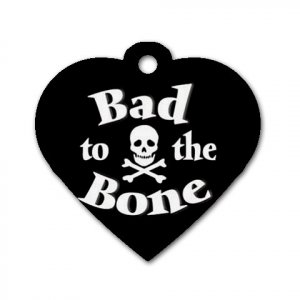 Heart Shape BAD TO THE BONE Dog Tag or Necklace Jewelry or Pet Collar Tag 23305783