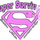 T-shirt SUPER SURVIVOR Breast Cancer Awareness (Adult Sm, Med, Lg)