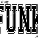 T-shirt, This is my FUNK shirt ~ ~ (Adult 2xLarge to Adult 6xLarge)