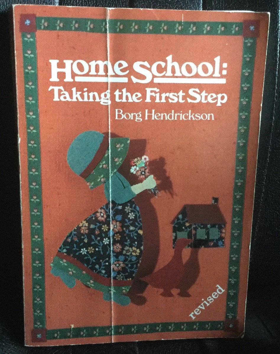Home School: Taking the First Step Paperback � April 1, 1994