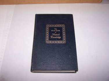 the home book of musical knowledge david ewen hard cover book 1954