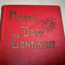 heroes of the dark continent 1890 hc book how stanley found emin pasha