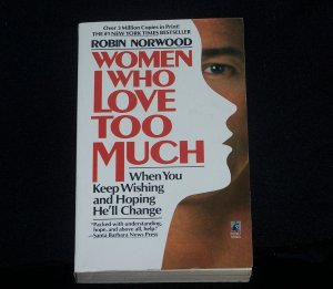 Women Who Love To Much Robin Norwood Soft Cover