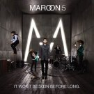 It Won't Be Soon Before Long (Maroon 5)