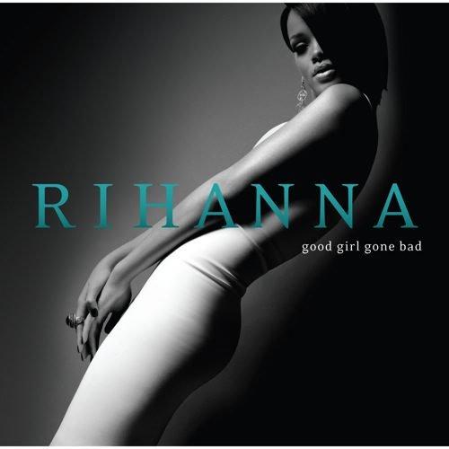Good Girl Gone Bad (Rihanna)