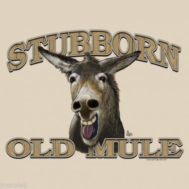 Stubborn Old Mule T shirt Unisex S M L XL 2XL NWT Fun Donkey Over the Hill