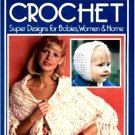 Chartwell Guide To Crochet Crafts SUPER Designs BABIES WOMEN & HOME1977 Vintage