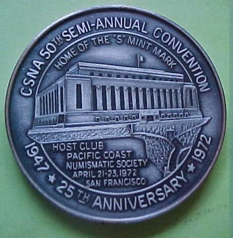 California State Numismatic Association CSNA Spring 1972 - New San Francisco Mint