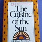 """The Cuisine of the Sun"" by Mireille Johnston Classical French Cooking Hardcover"