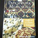 Patchwork Memories Quilts with the Charm of Yesteryear Retta Warehime 2003