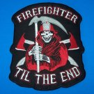 FIRE DEPT FIRE FIGHTER TILL THE END LARGE BACK PATCH RED GRIM REAPER DEATH ANGEL
